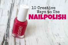 Creative Ways to Use Nail Polish and DIY Tips for Household Fixes!