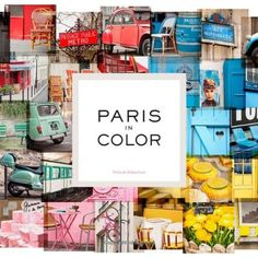 """GIFT IDEA FOR THE FRANCOPHILE  """"For the Francophile: Paris By Color  This lush photo book will make it even easier for her daydream about spending a leisurely afternoon in the rainbow-bright City of Light."""" - @Susan Cernek of @Glamour #Pickie #Holidays #giftguide"""