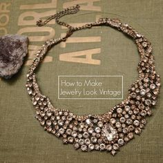 Tutorial on how to make jewelry look vintage and antique! craft, costumes, diy jewelry, costume jewelry, vintage necklaces, vintage diy, vintage accessories diy, antiques, rhineston jewelri