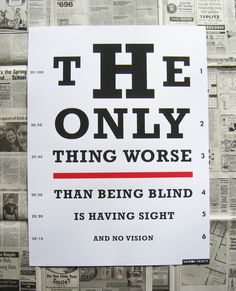 The only thing worse than being blind...