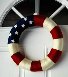 American Flag Wreath. All you need: Foam ring, Yarn (red, white and blue), white fabric for the stars, and a hot glue gun :)