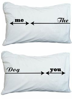Me + You & the Dog <3 Bed Hog Pillow Cases
