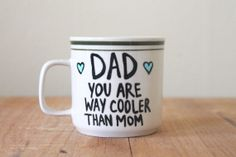 dad you are way cooler than mom cute mug funny by astraychalet