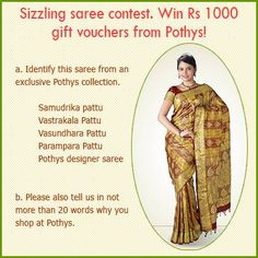 Sizzling saree contest! Identify the Pothys saree in the image and win vouchers from us. Please also tell us why you shop at Pothys.
