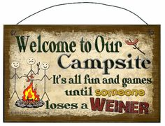 Welcome to Our Campsite It's All Fun and Games Until Someone Loses A Weiner Camper Camping SIGN Plaque Retro Camp Decor on Etsy, $6.95