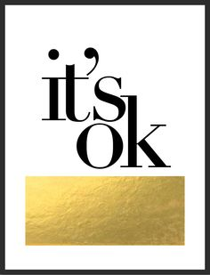 It's Ok Gold Print from Luciana