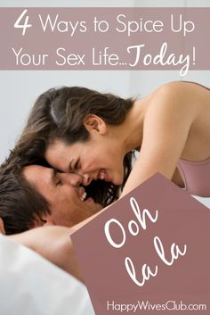 4 Ways to Spice Up Your Sex Life…Today!