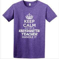 Keep Calm & Let A Kindergarten Teacher Handle It