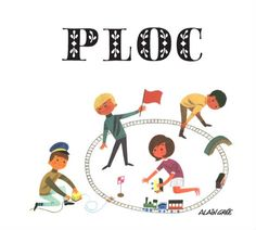 a pre-school kids magazine called PLOC with artwork from French illustrator Alain Grée