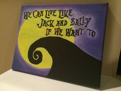 Nightmare Before Christmas Painting We Can Live Like Jack and Sally If We Want To