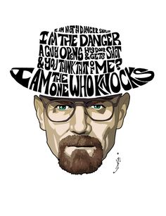 "Breaking bad    ""I am not in danger, Skyler. I am the danger. A guy opens his door and gets shot and you think that of me? I am the one ..."