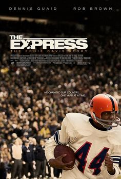 THE EXPRESS: Another great football movie of my interest. It's a true story about a man being black and coming up from nothing and making a name for himself.