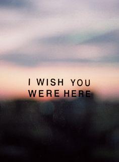 Eu queria que você estivesse aqui