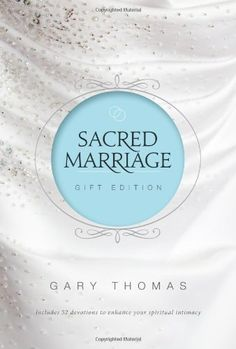 Sacred Marriage Gift Edition by Gary Thomas