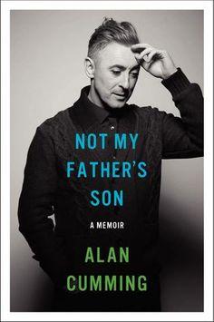 Not My Father's Son: A Memoir by Alan Cumming