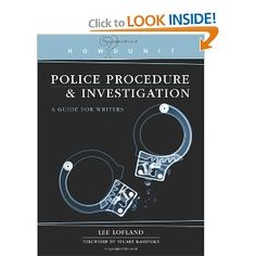 A good resource for police procedurals by an experienced law enforcement veteran.