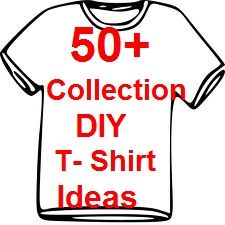 50+ Collection Of DIY T-shirt Ideas