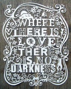 where there is love, there is no darkness