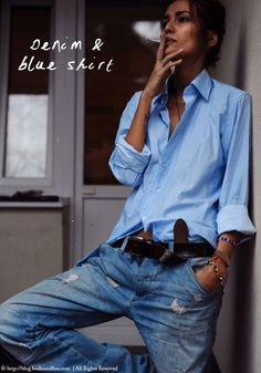 Denim  Blue shirt (minus the cigarette) BODIE and FOU★ Le Blog | Effortless chic | French Interiors | Inspiring Design