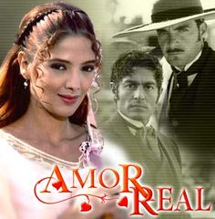Amor Real. Beautiful novela. Wish I could have seen the whole thing on TV