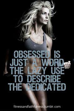obsessed = dedication