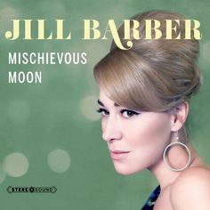 Mischievous Moon, Jill Barber