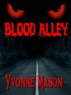 Blood Alley (A Short Story) by Yvonne Mason, http://www.amazon.com/dp/B006Z10FFS/ref=cm_sw_r_pi_dp_VcLQqb0ED2WCQ