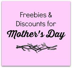 Mother's Day Freebies & Discounts - Huge List!