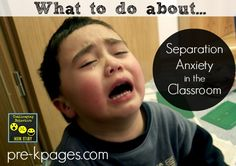 How to Handle Separation Anxiety in the Preschool and Kindergarten Classroom on the First Day of School