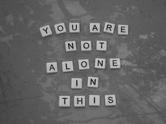 You are not alone. It's so important that you know that. YOU ARE NOT ALONE <3 <3 <3 So don't struggle alone. Reach out and tell someone, anyone, that you're in pain or struggling. You'll get through this. #recovery #depression