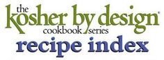 Kosher by Design cookbook series Recipe Index