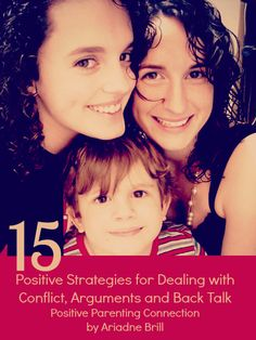 » 15 Positive Strategies for Dealing with Conflicts, Arguments & Back Talk Positive Parenting Connection