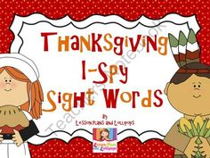 Thanksgiving I-Spy Sight Words from Lesson Plans and Lollipops on TeachersNotebook.com (7 pages)  - Students use a magnifying glass to spy the sight words hidden in the picture. I have included both a color and a black and white version along with two recording sheets to make it easy to differentiate. Just print, laminate a place in a center.  If you wo