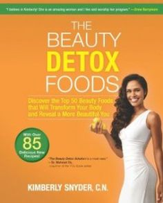 The Beauty Detox Foods; Kimberly Snyder