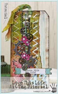 Tammy Tutterow   Love This Life Art Tag Tutorial