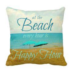 BEACH HAPPY HOUR PILLOW: http://www.zazzle.com/beach_happy_hour_pillow-189507162261755488*?rf=238059057237606947