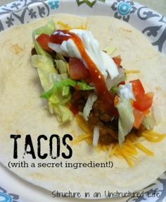 Secret Taco Recipe http://www.structureinanunstructuredlife.com/2014/04/27/secret-taco-recipe/?utm_campaign=coschedule&utm_source=pinterest&utm_medium=Beth%20At%20Structure%20(Yummy%20Dinners)&utm_content=Secret%20Taco%20Recipe