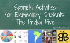 Spanish for elementary students: Easy Spanish activities for kids, including Spanish games, online Spanish activities, Spanish songs and Spanish listening activities. These all require little or no preparation! #Elementary Spanish http://spanishplayground.net/spanish-activities-for-elementary-students-friday-five/