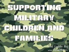 School Counselor Blog: Supporting Military Children and Families