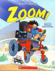 Zoom by Robert Munsch - hilarious and a great icebreaker to talk to kids about children who use wheelchairs. { click through for full review }