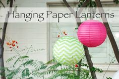 Tips for hanging paper lanterns | Just Artifacts