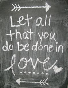 love done in everything- chalk art
