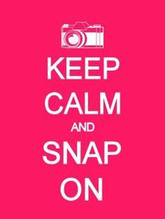 Keep Calm and... Camera