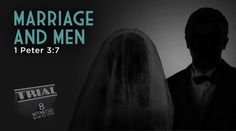 Trial  PART 10: MARRIAGE AND MEN  Sermon and Q&A