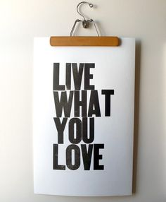 Live it like you mean it.