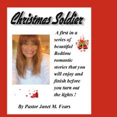 Christmas Soldier |  by Pastor Janet M. Fears D.D A diner, a waitress, and a lonely soldier on the night before Christmas...a recipe for love?