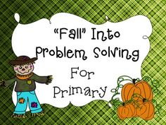 FREE....Fall Into Problem Solving Primary  Critical thinking for addition/subtraction