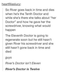 "I would love to see River come back but the only flaw with this theory is that we HAVE seen Eleven take her on their last date to the singing towers of Darillium. It was in the minisode, ""Last Night."""