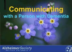 Communications with persons who has dementia.