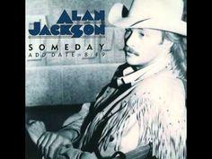 ▶ Anything Alan Jackson --- Someday - YouTube